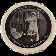 SALE 'The Electric Shop' Celluloid Pin Disc Premium
