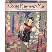 Children's Book 'Come Play With Me' by Olive Beaupre Miller Great Pictures