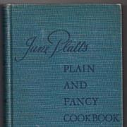 'June Platt's Plain and Fancy Cookbook' Hard Back Book