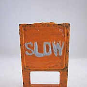 SALE Arcade Cast Iron 'Slow' Sign 1938-41