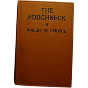 THE ROUGHNECK  by Robert W. Service publisher Barse & Hopkins, 1924