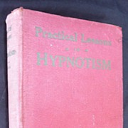 Practical Lessons in Hypnotism - WM Wesley Cook -1st Edition 1907