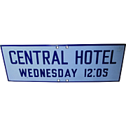 SOLD Old Porcelain Advertising Sign, Central Hotel, Wednesday 12:05