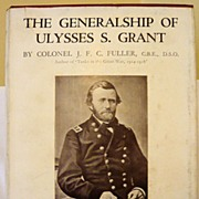 The Generalship of Ulysses S. Grant by Colonel J.F.C. Fuller: First Ed. in ...