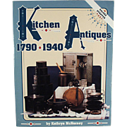 Kitchen Antiques 1790-1940 - Old Reference Book with 1995 Values by Kathryn McNerney