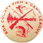 Vintage Celluloid Pinback - Ada County Fish & Game League
