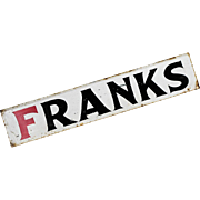"SOLD Antique Folk Art Sign - Hand Painted Metal ""Franks"" - Americana"