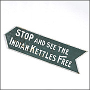 "Antique Folk Art Sign - ""Stop and see the Indian Kettles Free"" - Hand Painted"