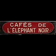 Original French Cafes de l'elephant noir sign