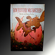 SALE How Fletcher Was Hatched! - Vintage Childrens Book First Edition