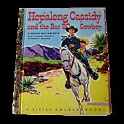 Hopalong Cassidy and the Bar 20 Cowboy Little Golden Book / Western Book / Childrens Book / LG