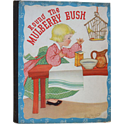 SOLD Fern Bisel Peat Illustrated Childrens Book Round The Mulberry Bush / 1930s Childrens ...
