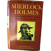 The Complete Sherlock Holmes by Sir Arthur Conan Doyle Preface by Christopher Morley / Mystery