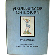 A Gallery of Children By A A Milne Illustrated by H Willebeek Le Mair / Vintage Childrens Book