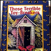 Those Terrible Toy-Breakers -- Parent's Press Vintage Book