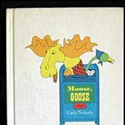 SALE Vintage Book -- Moose, Goose & LIttle Nobody Parent's Press