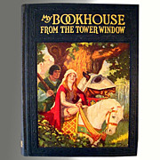 SALE SALE! From The Tower Window -- My Bookhouse Vintage Childrens' Book 1921