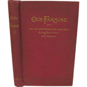 1893 Our Farming, How We Have Made a Run Down Farm Bring Both Profit and ...