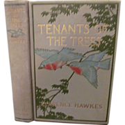 SOLD 1907 Tenants of the Trees by Clarence Hawkes, Illustrated, Publ L C Page & Company