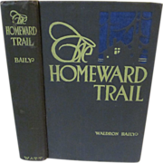 SOLD 1916 The Homeward Trail by Waldron Baily, Signed, Illustrated, publ W J Watt & Company