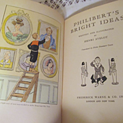 1932 Philibert's Bright Ideas by Henri Avelot, Illustrated, Dust Jacket, Publ Frederick Warne