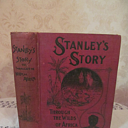 1902 Stanley and the White Heroes in AFrica, Stanley Story or Through the Wilds of Africa by D