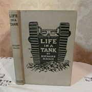 1918 WWI, Life in a Tank by Richard Haigh, Illustrated, Publ Houghton Mifflin Company