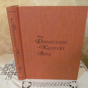 1960 The Pennsylvania - Kentucky Rifle with Dust Jacket by Henry J Kauffman, Illustrated,  Pub