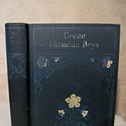 Early 1900's Green Mountain Boys by Judge D P Thompson, Publ Rand McNally Company