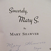 Sincerely, Mary S. by Mary Shawver, Author Signed, Publ Prairie Publishing Company