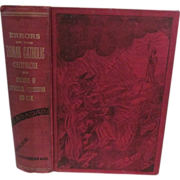 1899 Errors of the Roman Catholic Church or Centuries of Oppression, Persecution and Ruin, Pub