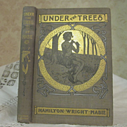 1902 Under the Trees by Hamilton Wright Mabie, Illustrated decorated by C L Hinton, Publ Dodd Mead and Company