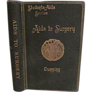 SOLD 1907 Aids to Surgery, Students Aids Series by Joseph Cunning, Publ William Wood and ...