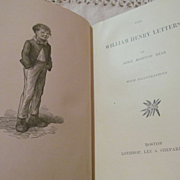 1899 The William Henry Letters by abby Morton Diaz, Illustrated, Publ Lothrop, Lee & Shepard C