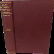 SOLD 1905 Early Western Travels 1748-1846, John Wyeth & John Townsend, Volume XXI, Edited