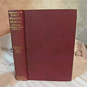 1905 Early Western Travels 1748-1846. Volume XXII, Maximilian, Part I, Edited by Reuben Gold T