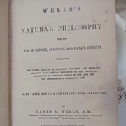 1868 Wells's Natural Philosophy by David A Wells, Illustrated 375 Engravings, Publ Ivison, Phi