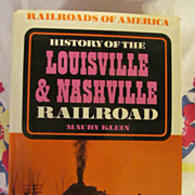 SOLD History of the Louisville & Nashville Railroad,Maury Klein, 1972 First Edition