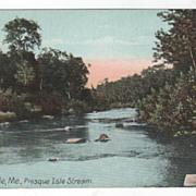 Presque Isle ME Maine Presque Isle Stream Vintage Postcard