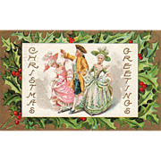 SOLD Two Colonial Women with a Colonial Man Holly Vintage Christmas Postcard