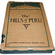 1911 The Hills of Peru. Louise Wilhelmina Mears ED. B. Klopp & Bartlett Co. Omaha Neb.