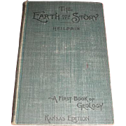 The Earth and It's Story by Heilprin.  A first book of Geology Kansas Edition ...