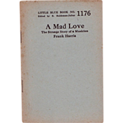 "SOLD C. 1920 Little Blue Book No. 1176: ""A Mad Love..."""