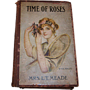 Antique Romance Novel: Time of Roses by Mrs. L.T. Meade