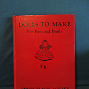 Dolls to Make for Fun and Profit By Edith Flack Ackley