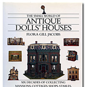 Small World of Antique Doll Houses Flora Gill Jacobs