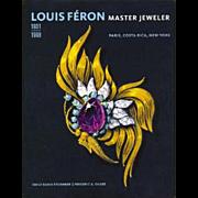 Louis Feron Master Jeweler 1901-1998 Paris, Costa Rica, New York Hardcover by Emily Banis ...