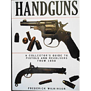 Handguns: A Collector's Guide to Pistols and Revolvers from 1850 to the Present hardcover ...