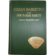 Indian Basketry And How To Make Baskets by George Wharton James - Third Edition Printed 1903