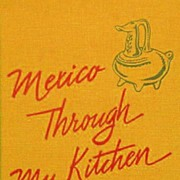 SOLD 1961 Cookbook - Mexico Through My Kitchen Window – Illustrated 1st Ed / Vintage